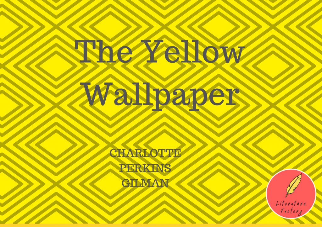The Yellow Wallpaper Summary - An Introduction - Clear ...